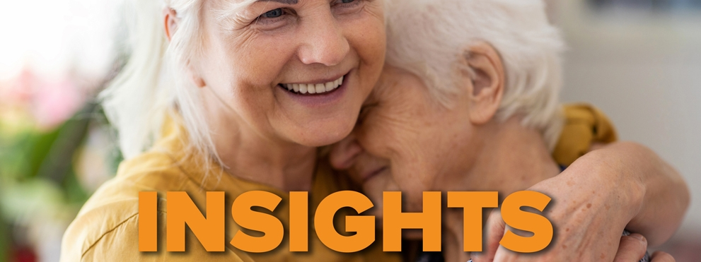 Insights: An End for Alzheimer's Disease graphic, smiling older woman hugs smiling mother